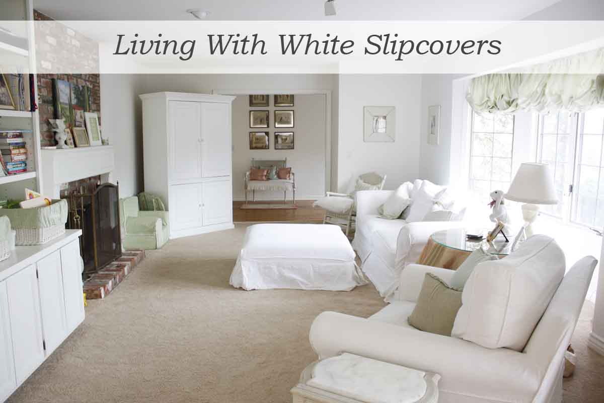 How I Keep My White Slipcovers White | The Adventures of the ...